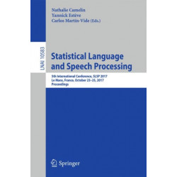 Statistical Language and Speech Processing: 5th International Conference, SLSP 2017, Le Mans, France, October 23-25, 2017, Proceedings