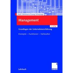 Management: Grundlagen der Unternehmensfuhrung Konzepte - Funktionen - Fallstudien