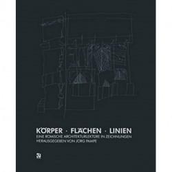 Korper * Flachen * Linien: Eine Romische Architekturlekture in Zeichnungen