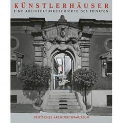 Kunstlerhauser: Eine Architekturgeschichte des Privaten