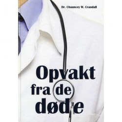 Opvakt fra de døde: en læge møder det mirakuløse
