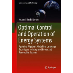 Optimal Operation and Control of Power Systems Using an Algebraic Modelling Language: Applying Algebraic Modelling Language Techniques to Integrated Power and Renewable Systems