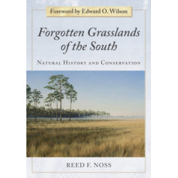 Forgotten Grasslands of the South: Natural History and Conservation