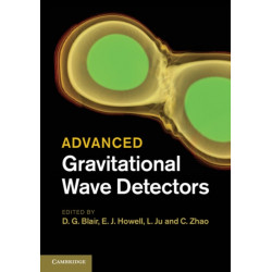 Advanced Gravitational Wave Detectors
