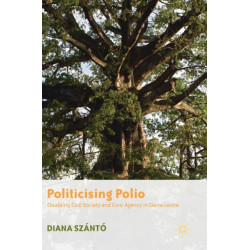 Politicising Polio: Disability, Civil Society and Civic Agency in Sierra Leone
