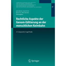 Rechtliche Aspekte Der Genom-Editierung an Der Menschlichen Keimbahn: A Comparative Legal Study