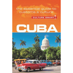Cuba - Culture Smart!: The Essential Guide to Customs & Culture