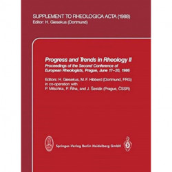 Progress and Trends in Rheology II: Proceedings of the Second Conference of European Rheologists, Prague, June 17-20, 1986