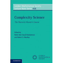 Complexity Science: The Warwick Master's Course