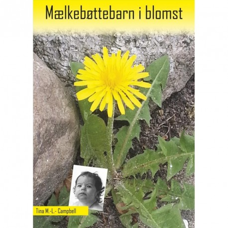 Mælkebøttebarn i blomst: selvbiografi