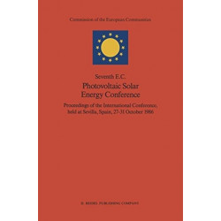 Seventh E.C. Photovoltaic Solar Energy Conference: Proceedings of the International Conference, held at Sevilla, Spain, 27-31 October 1986