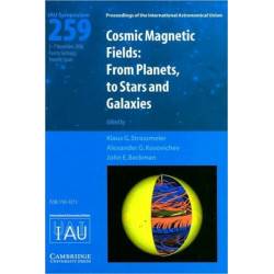 Cosmic Magnetic Fields (IAU S259): From Planets to Stars and Galaxies