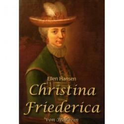 Christina Friederica von Holstein: historien om kammerherreinden & Christinero - kilder, myter og litteratur