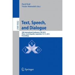 Text, Speech, and Dialogue: 18th International Conference, TSD 2015, Pilsen,Czech Republic, September 14-17, 2015, Proceedings