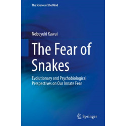 The Fear of Snakes: Evolutionary and Psychobiological Perspectives on Our Innate Fear