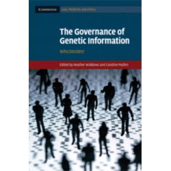 The Governance of Genetic Information: Who Decides?