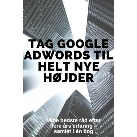 Tag Google Adwords til helt nye højder