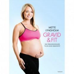 Gravid & fit: din træningsguide til en god graviditet