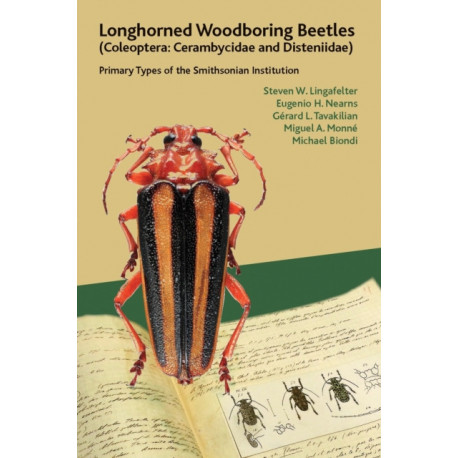 Longhorned Woodboring Beetles (Coleoptera: Cerambycidae and Disteniidae): Primary Types of the Smithsonian Institution
