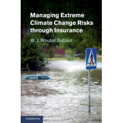 Managing Extreme Climate Change Risks through Insurance