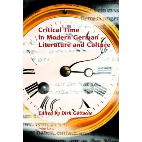 Critical Time in Modern German Literature and Culture
