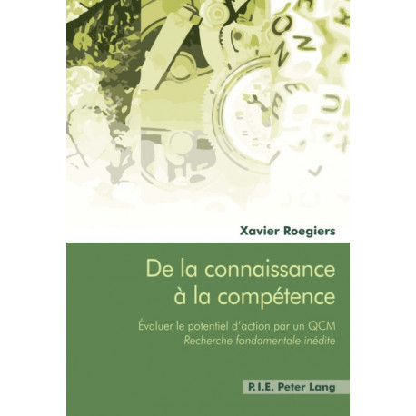 """de la Connaissance A La Competence: Evaluer Le Potentiel d'Action Par Un Qcm - """" Recherche Fondamentale Inedite """""""
