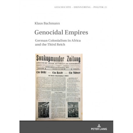 Genocidal Empires: German Colonialism in Africa and the Third Reich