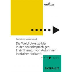Die Weiblichkeitsbilder in Der Deutschsprachigen Erzahlliteratur Von Autorinnen Iranischer Herkunft