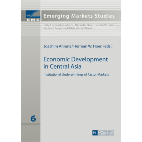 Economic Development in Central Asia: Institutional Underpinnings of Factor Markets