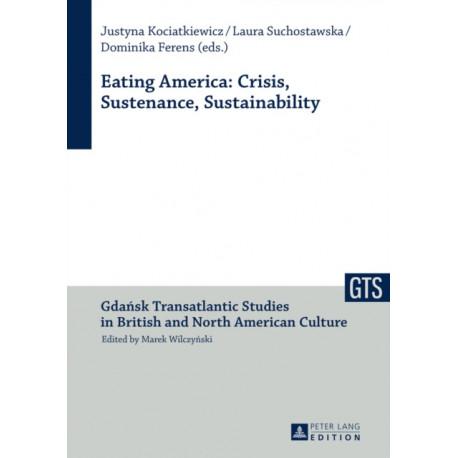 Eating America: Crisis, Sustenance, Sustainability
