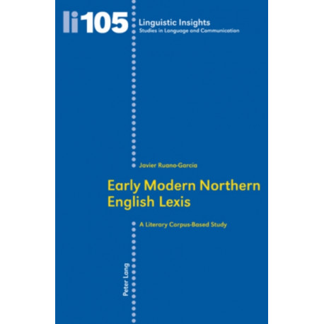 Early Modern Northern English Lexis: A Literary Corpus-Based Study