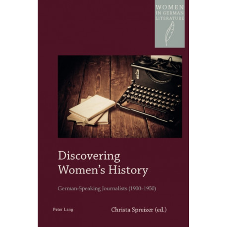 Discovering Women's History: German-Speaking Journalists (1900-1950)