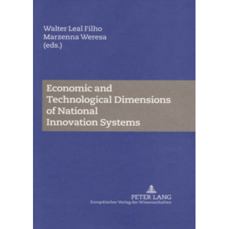 Economic and Technological Dimensions of National Innovation Systems