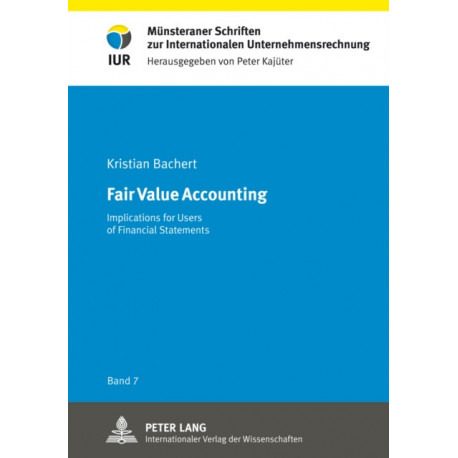 Fair Value Accounting: Implications for Users of Financial Statements