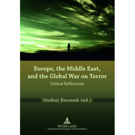 Europe, the Middle East, and the Global War on Terror: Critical Reflections