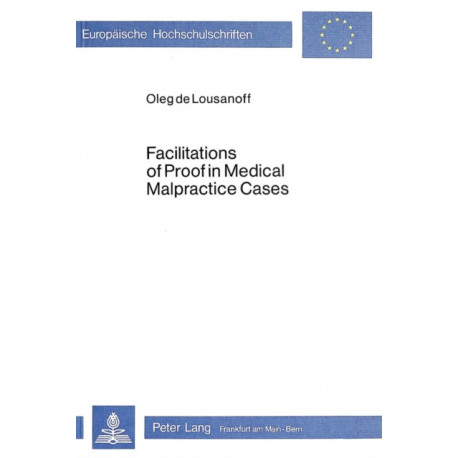 Facilitations of Proof in Medical Malpractice Cases: A Comparative Analysis of American and German Law