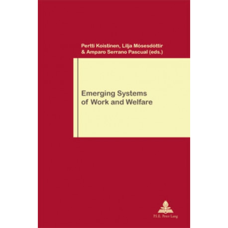 Emerging Systems of Work and Welfare