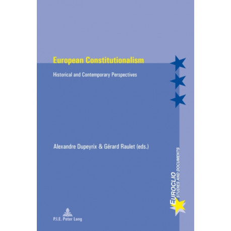 European Constitutionalism: Historical and Contemporary Perspectives