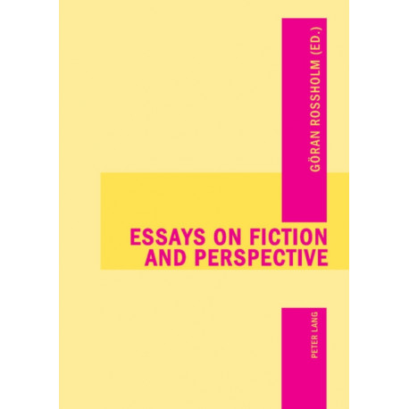 Essays on Fiction and Perspective