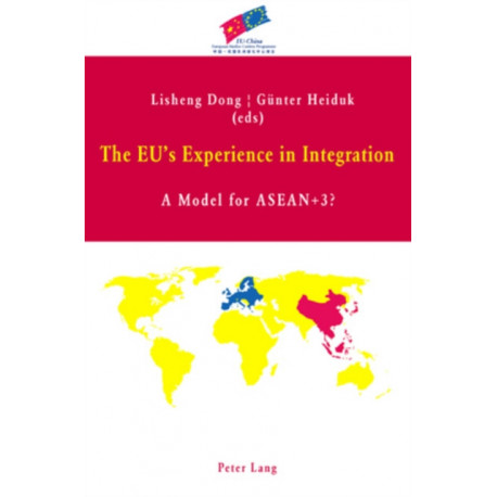 The EU's Experience in Integration: A Model for ASEAN+3?