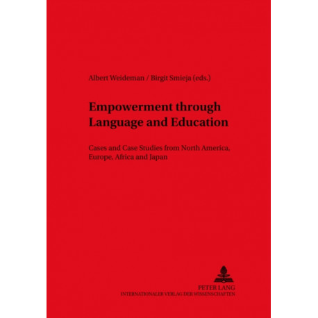 Empowerment Through Language and Education: Cases and Case Studies from North America, Europe, Africa and Japan