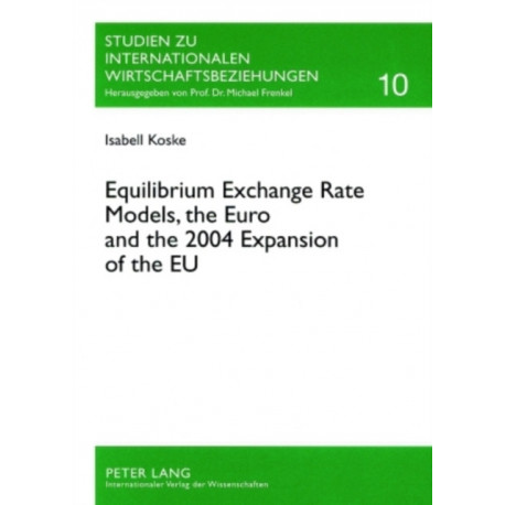 Equilibrium Exchange Rate Models, the Euro and the 2004 Expansion of the EU