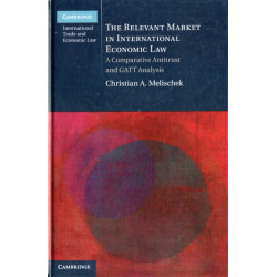 The Relevant Market in International Economic Law: A Comparative Antitrust and GATT Analysis