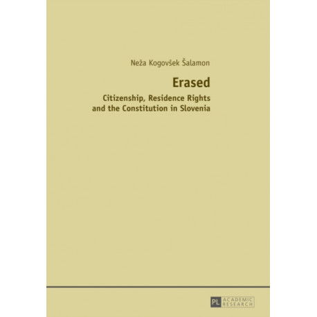 Erased: Citizenship, Residence Rights and the Constitution in Slovenia