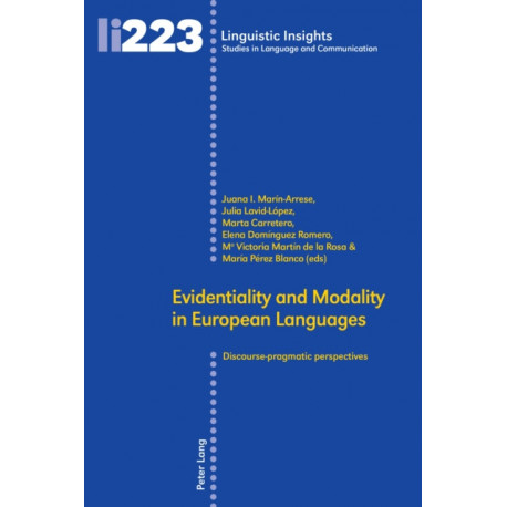 Evidentiality and Modality in European Languages: Discourse-pragmatic perspectives