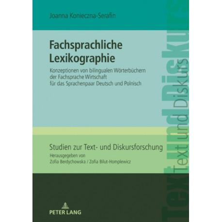 Fachsprachliche Lexikographie: Konzeptionen Von Bilingualen Woerterbuchern Der Fachsprache Wirtschaft Fur Das Sprachenpaar Deutsch Und Polnisch