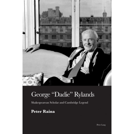 George 'Dadie' Rylands: Shakespearean Scholar and Cambridge Legend