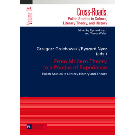From Modern Theory to a Poetics of Experience: Polish Studies in Literary History and Theory