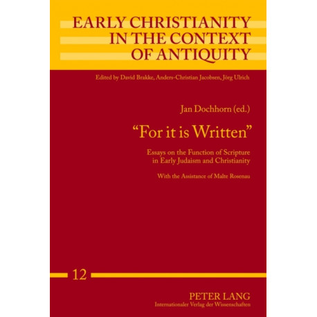 """For it is Written"": Essays on the Function of Scripture in Early Judaism and Christianity"
