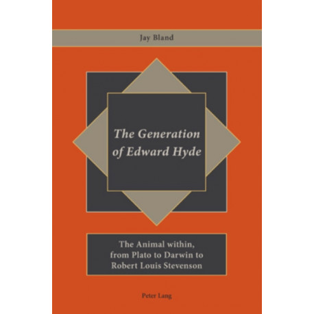 The Generation of Edward Hyde: The Animal within, from Plato to Darwin to Robert Louis Stevenson